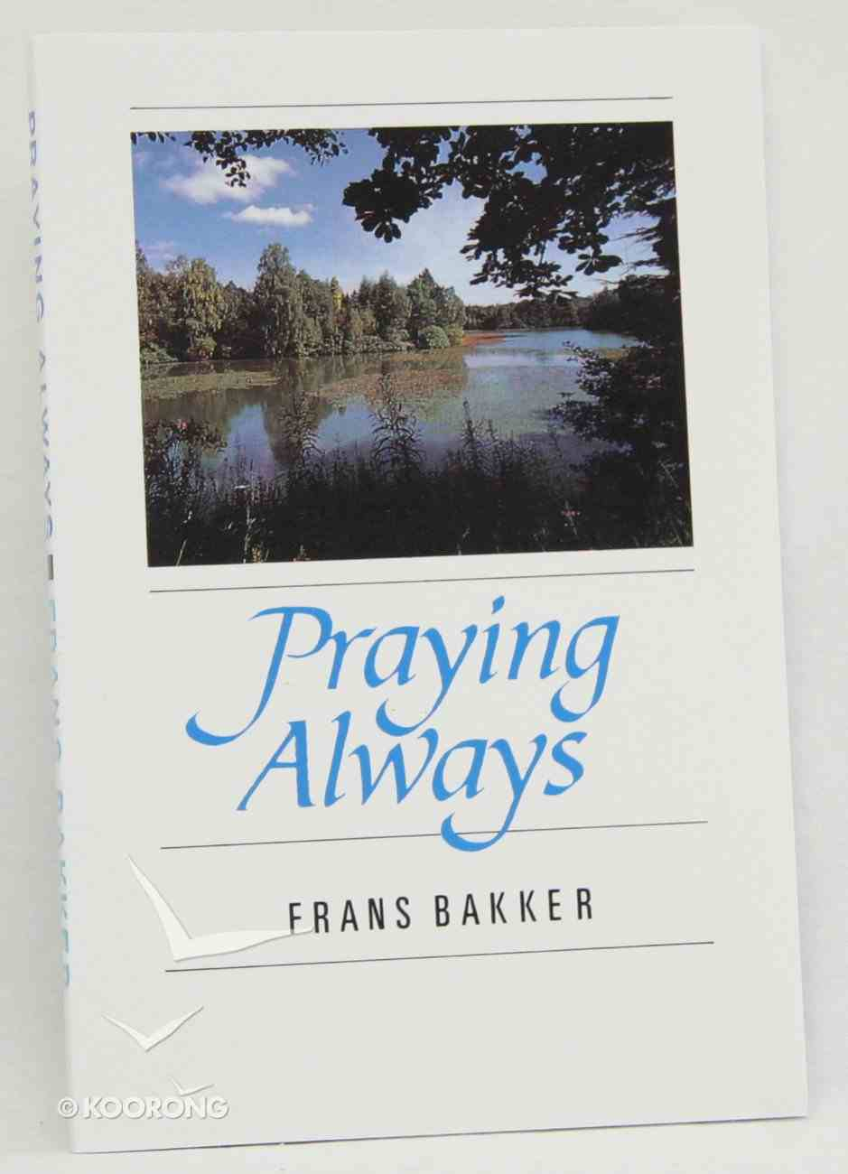 Praying Always Paperback