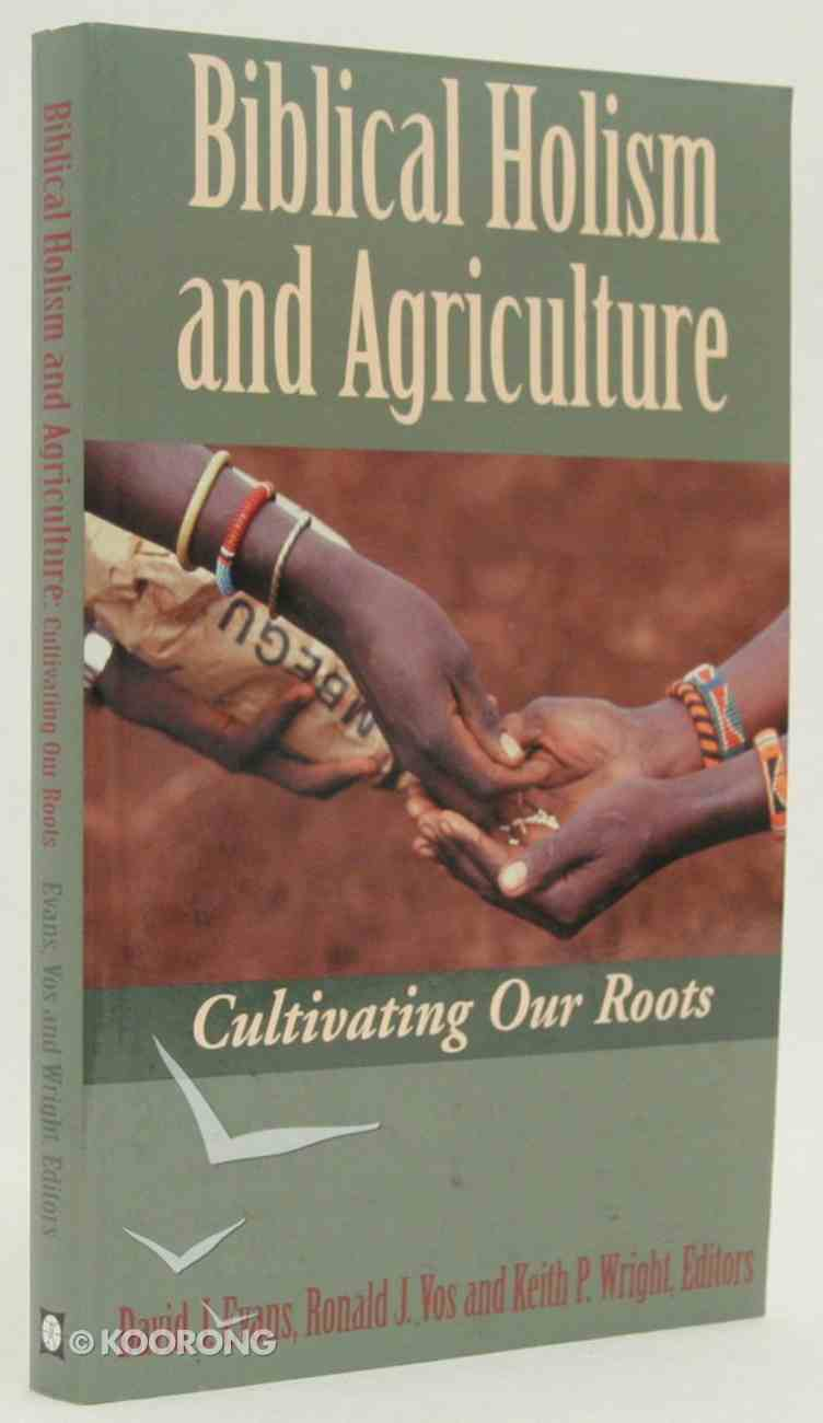 Biblical Holism and Agriculture Paperback