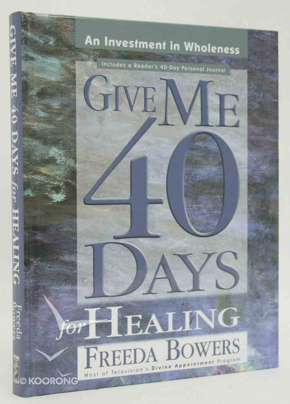 Give Me Forty Days For Healing Hardback