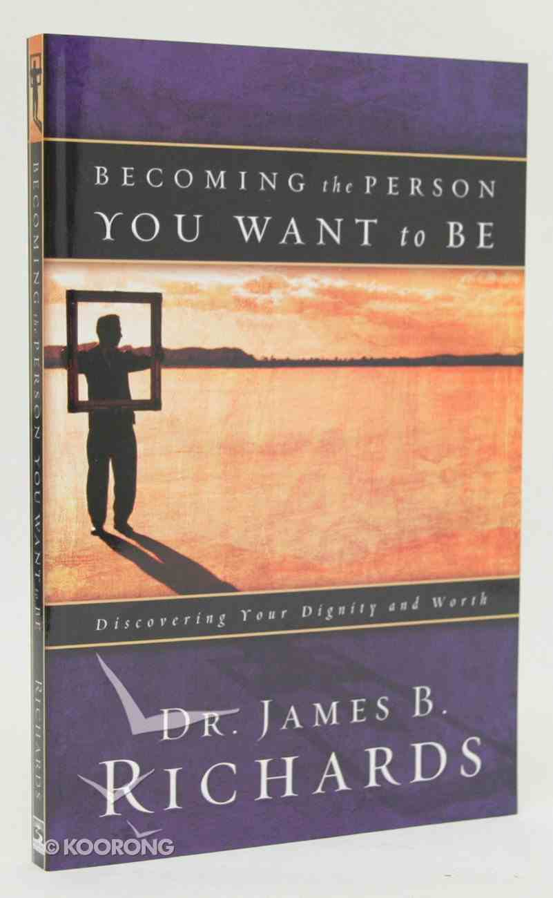 Becoming the Person You Want to Be Paperback