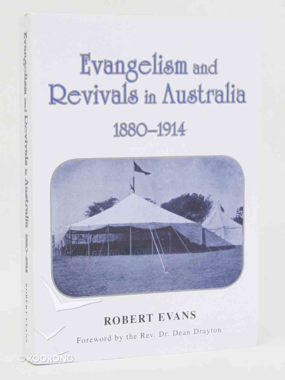 Evangelism and Revivals in Australia (1880-1914) Paperback