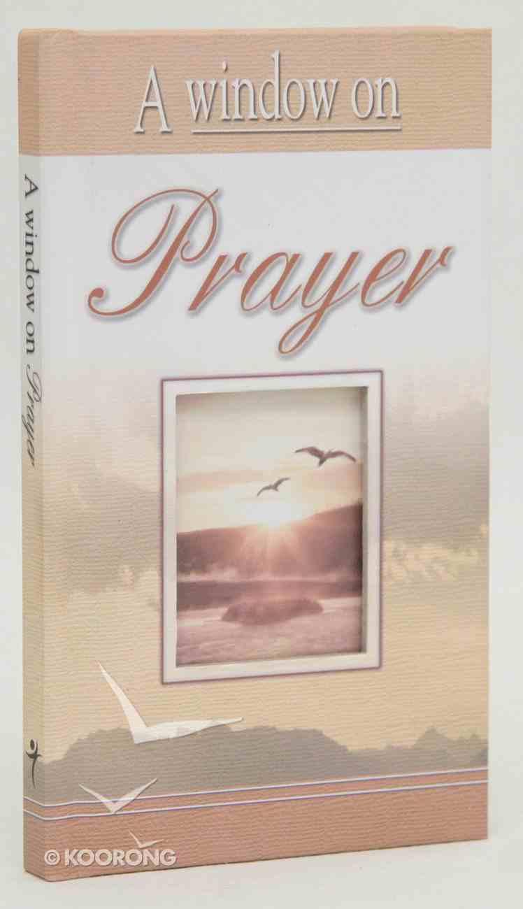 A Window on Prayer Hardback