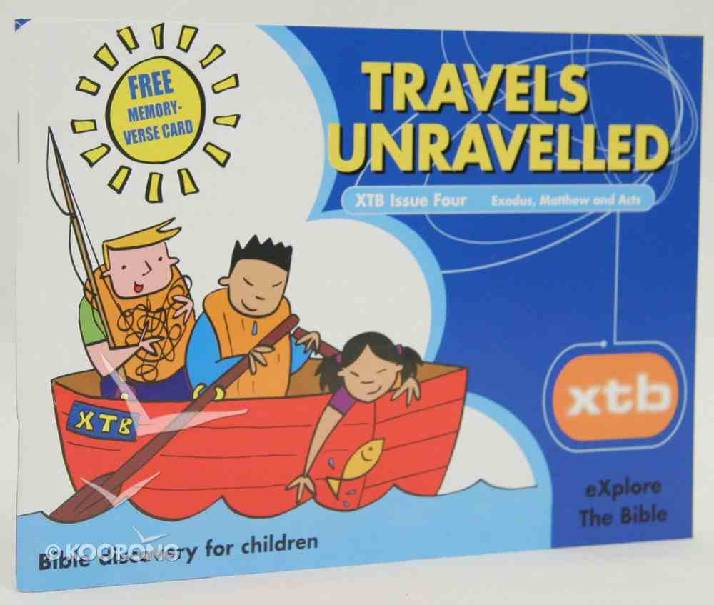 Travels Unravelled (#04 in Explore The Bible Series) Paperback