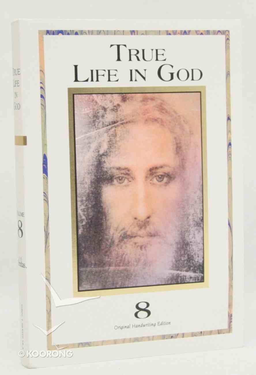 True Life in God (Original Handwriting Edn Vol 8) Paperback