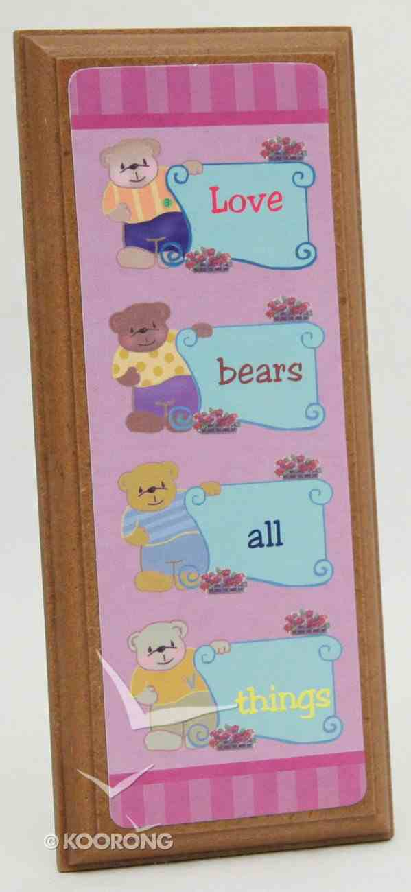 Plaque: Love Bears All Things Plaque