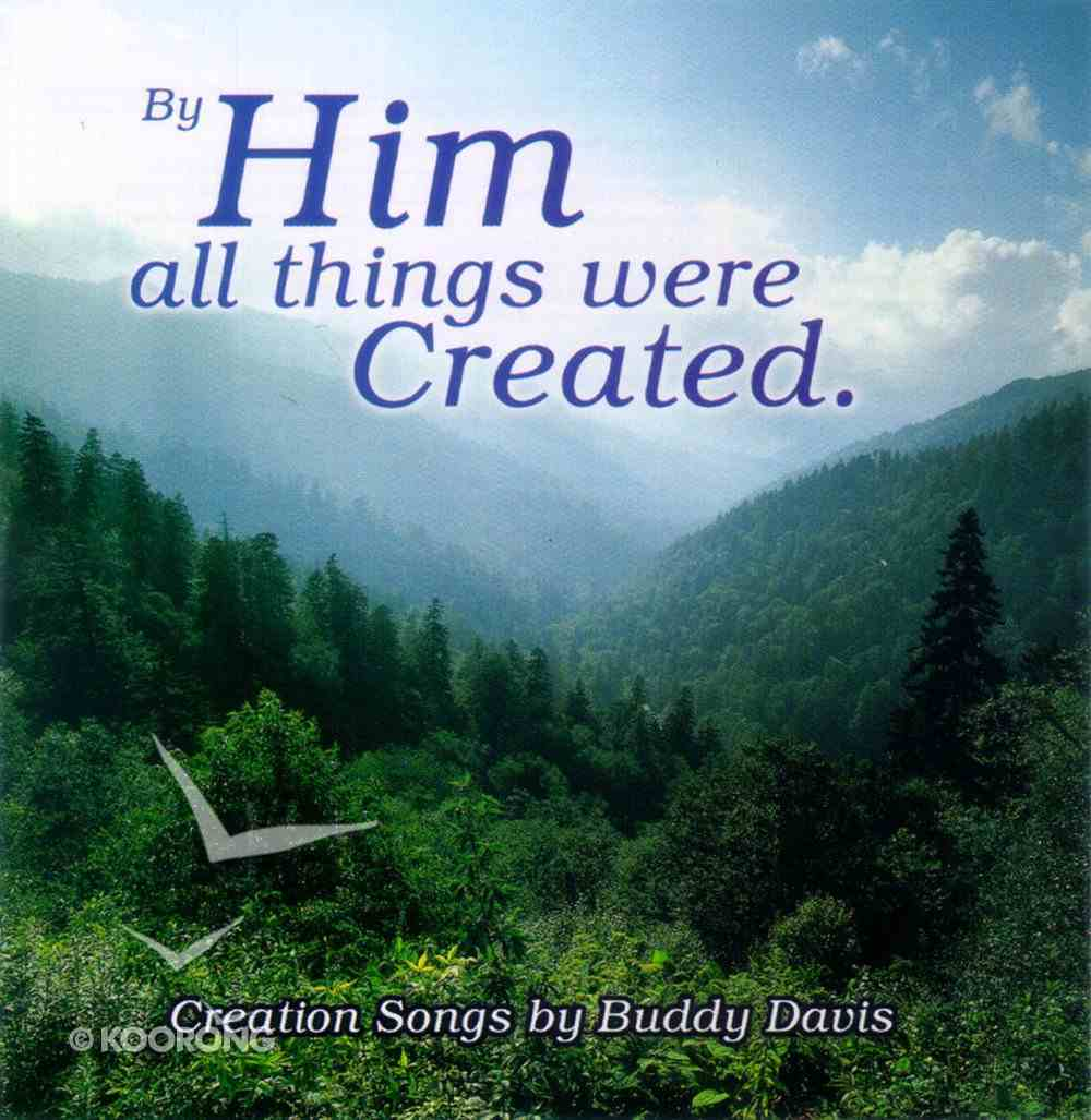By Him All Things Were Created CD