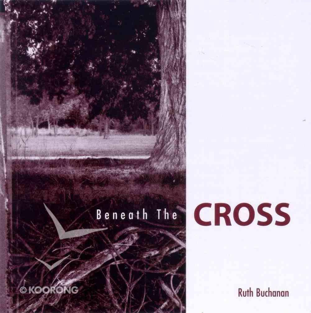 Beneath the Cross CD