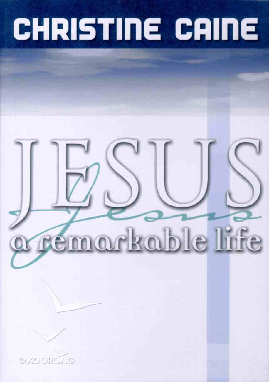 Jesus a Remarkable Life CD