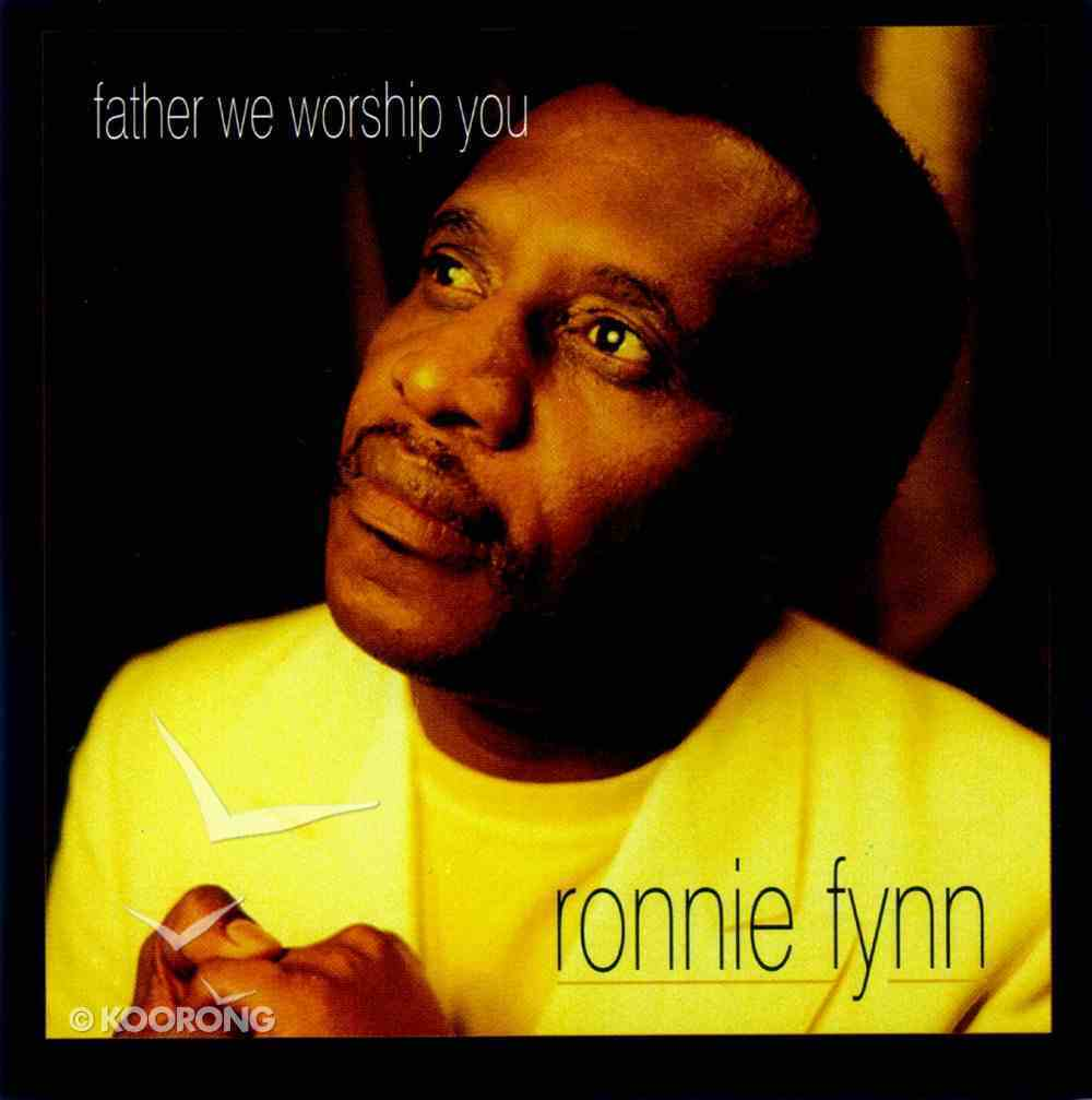 Father We Worship You CD