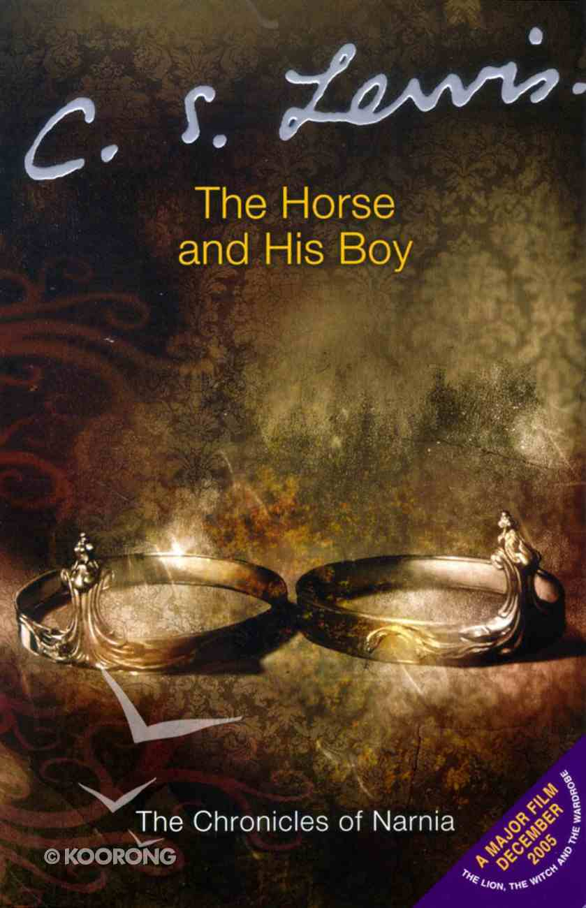 The Narnia #03: Horse and His Boy (Adult Movie Edition) (#03 in Chronicles Of Narnia Series) Paperback