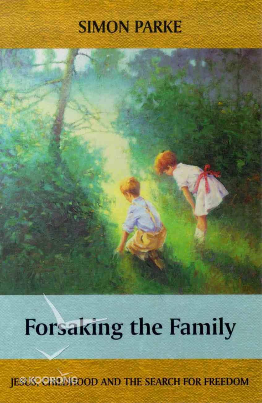 Forsaking the Family Paperback