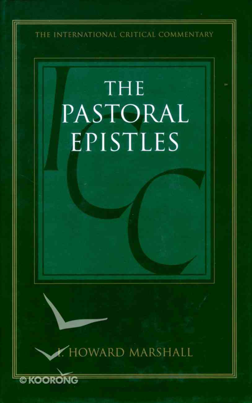 Pastoral Epistles (International Critical Commentary Series) Hardback
