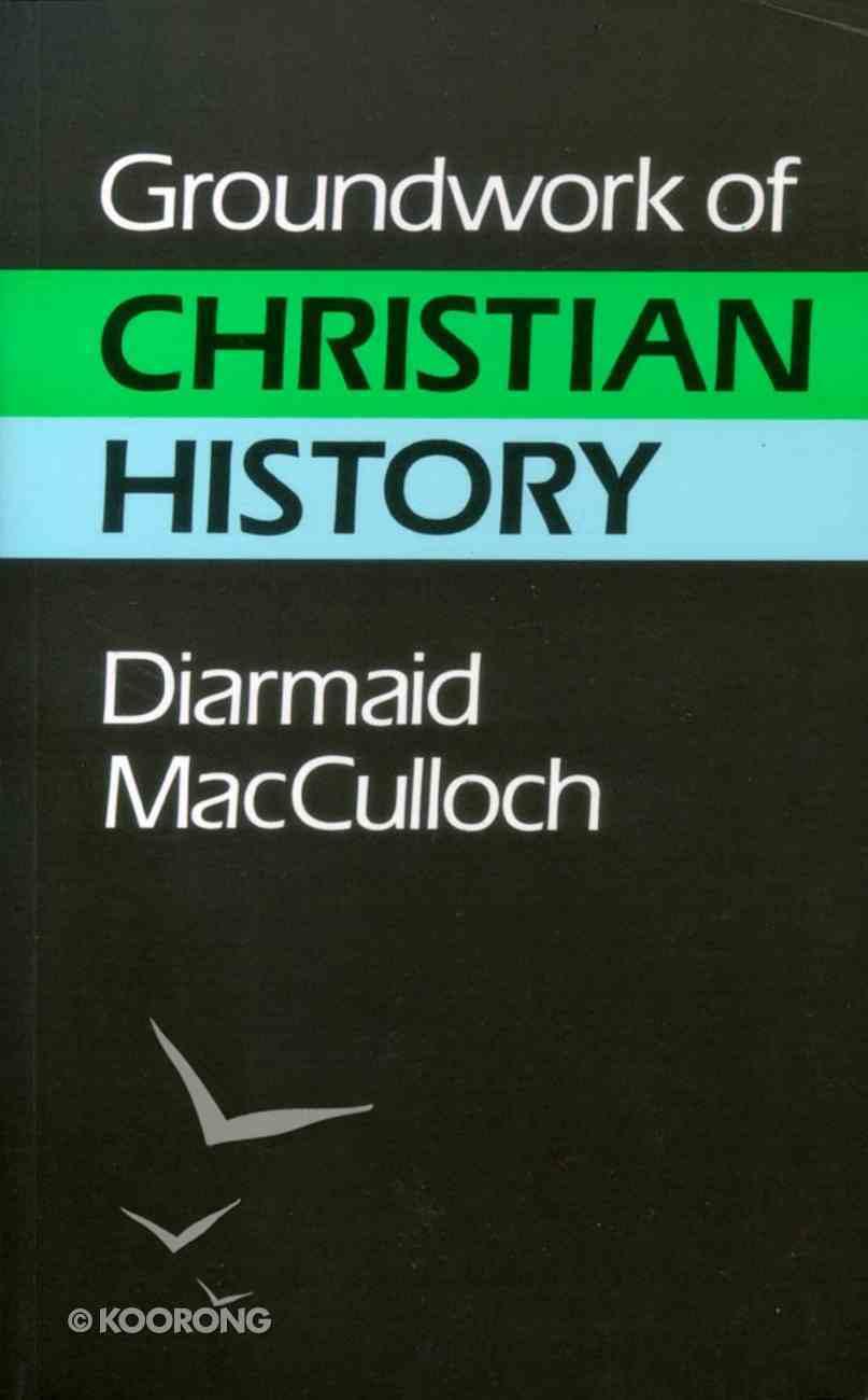 Groundwork of Christian History Hardback