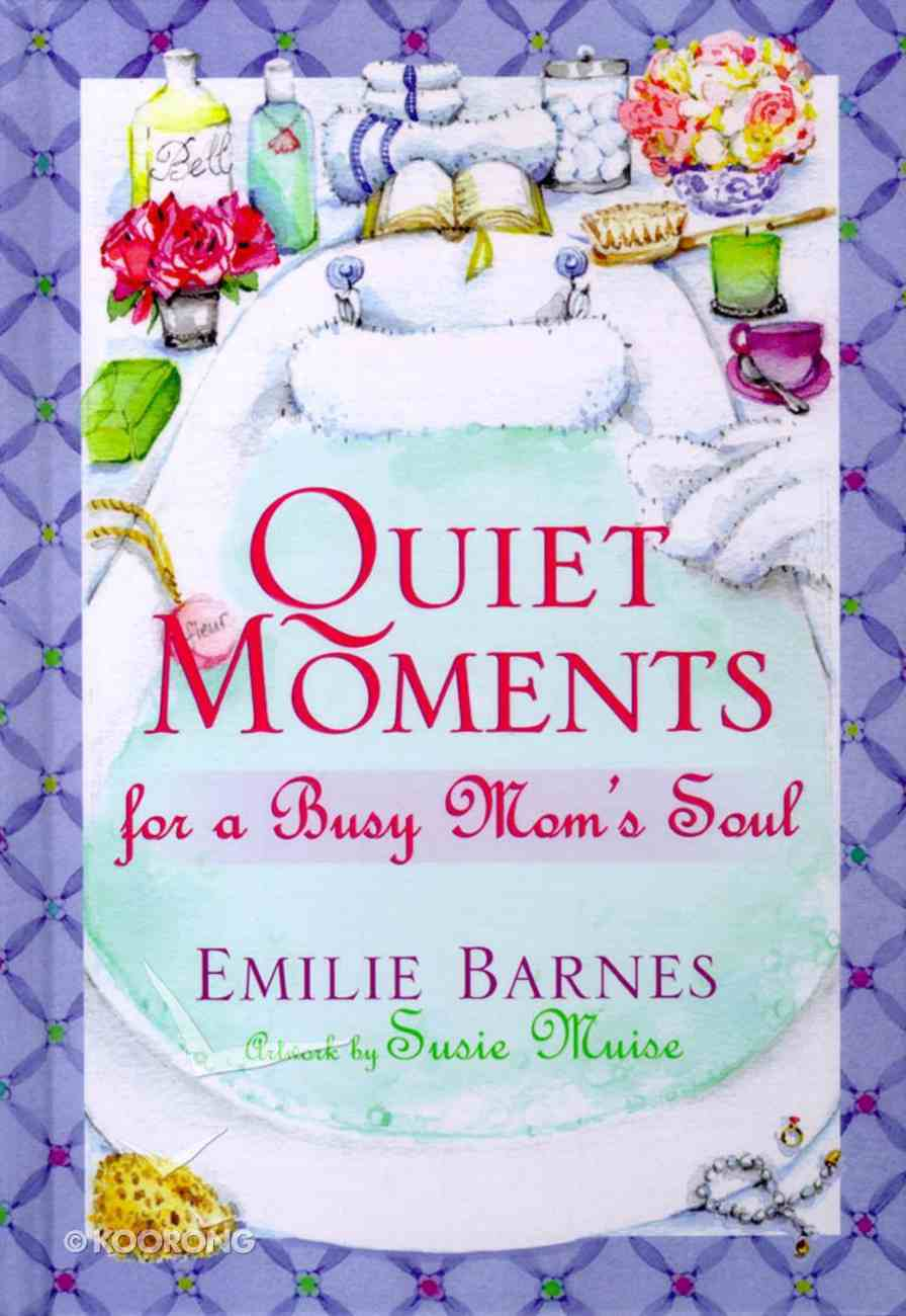 Quiet Moments For a Busy Mom's Soul Hardback