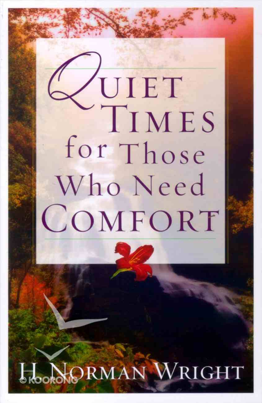 Quiet Times For Those Who Need Comfort Paperback
