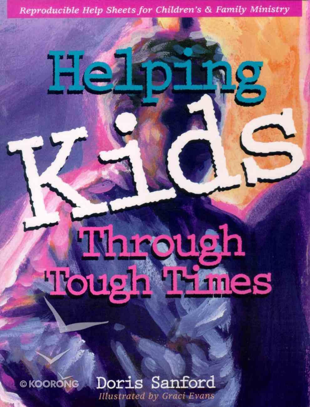Helping Kids Through Tough Times Paperback