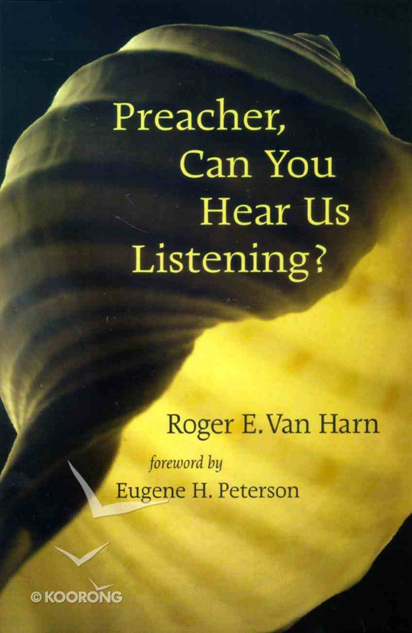 Preacher, Can You Hear Us Listening? Paperback