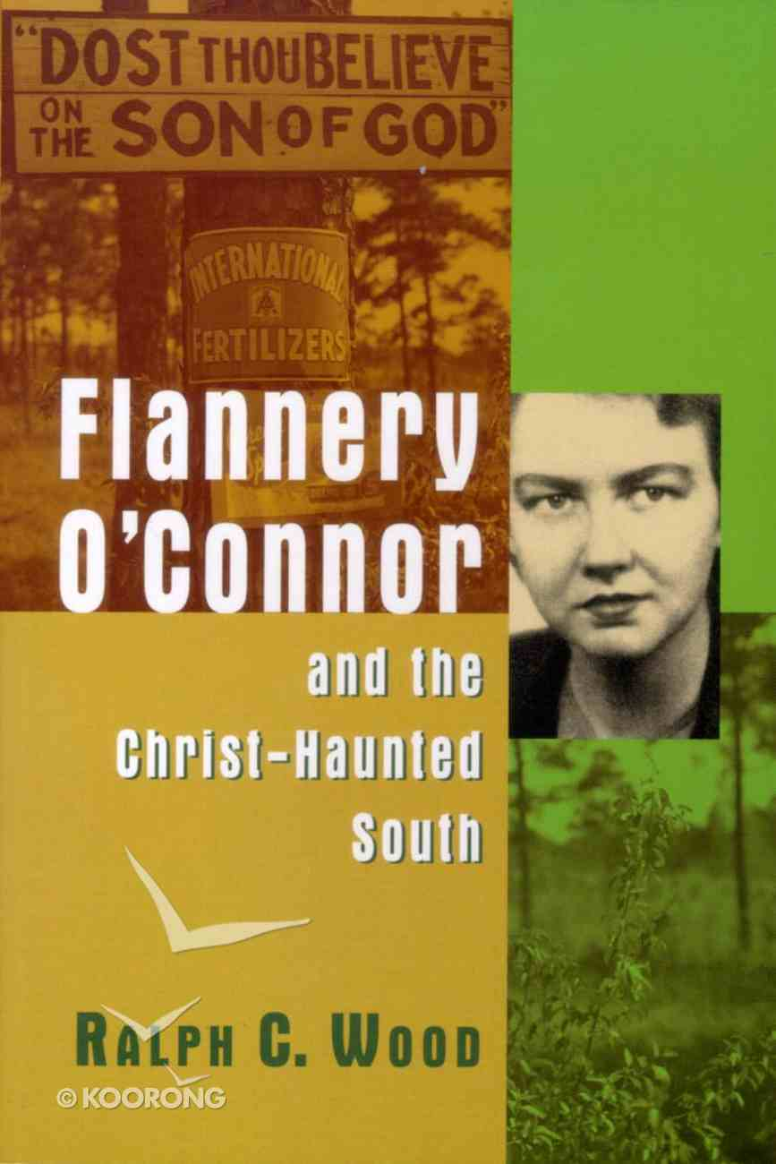 Flannery O'connor and the Christ-Haunted South Paperback