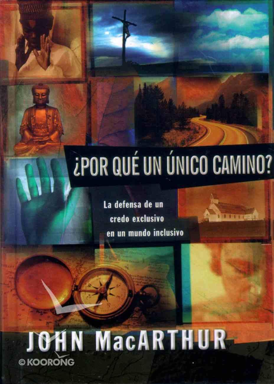 Por Que Un Unico Camino (Why One Way?) Hardback