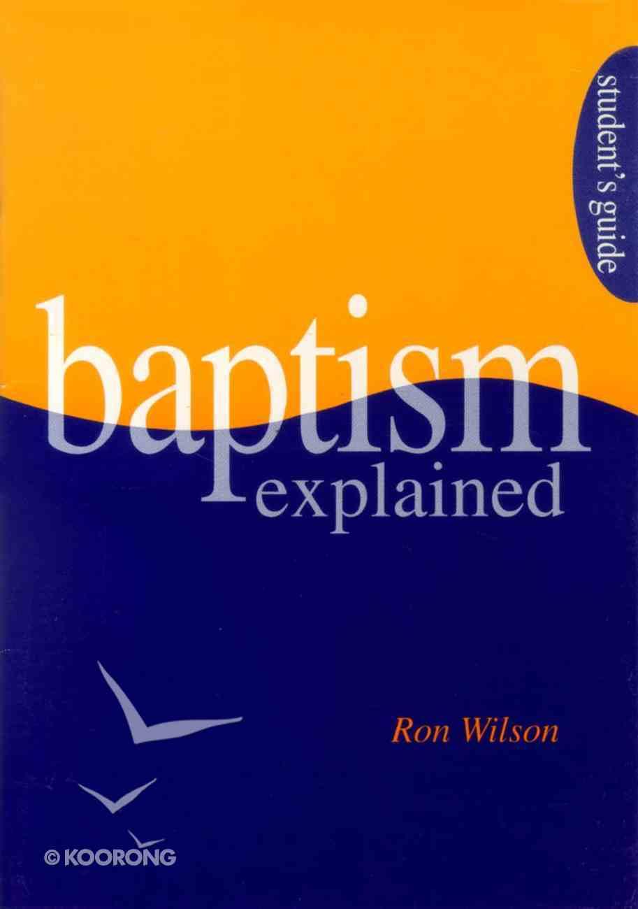 Baptism Explained (Students Guide) Paperback