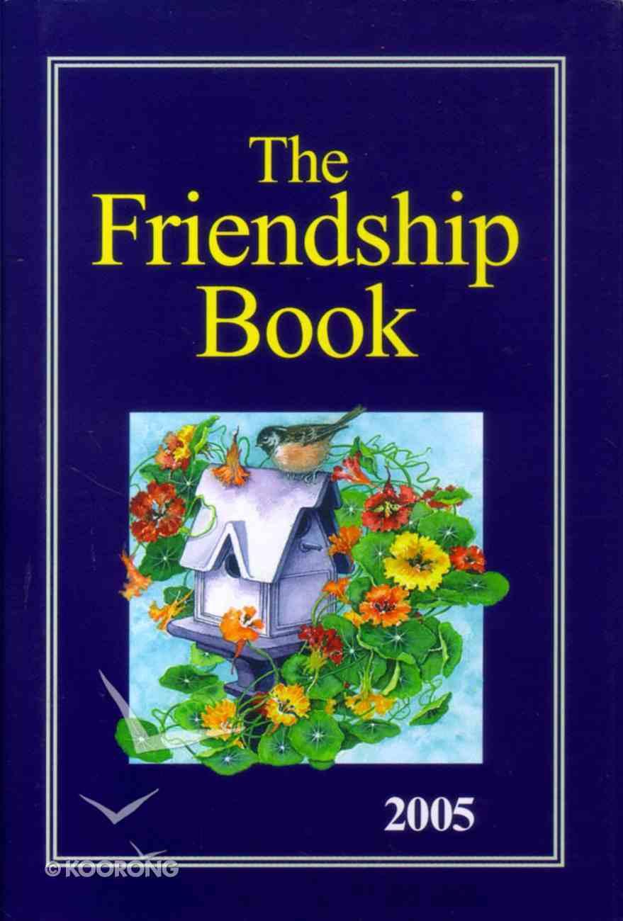The Friendship Book: 2005 Hardback