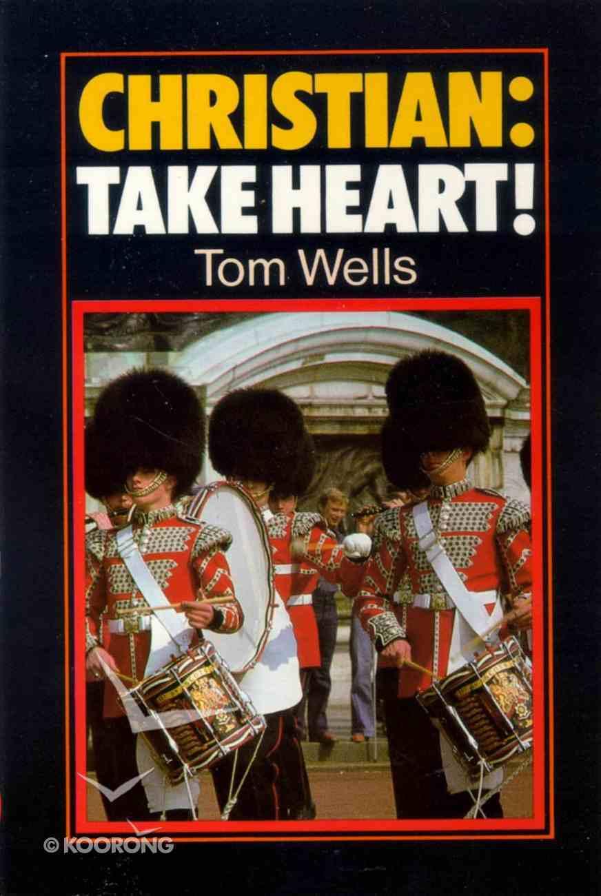 Christian: Take Heart! Paperback