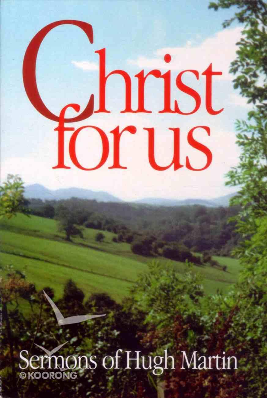 Christ For Us: Sermons of Hugh Martin Paperback
