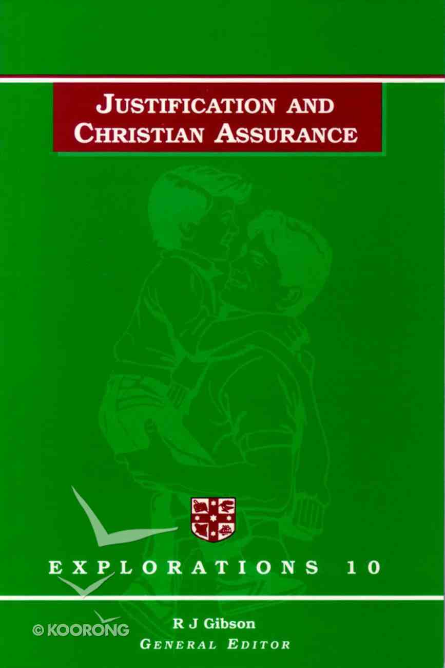 Explorations #10: Justification and Christian Assurance Paperback