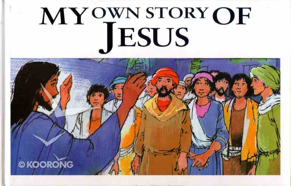 My Own Story About Jesus Hardback