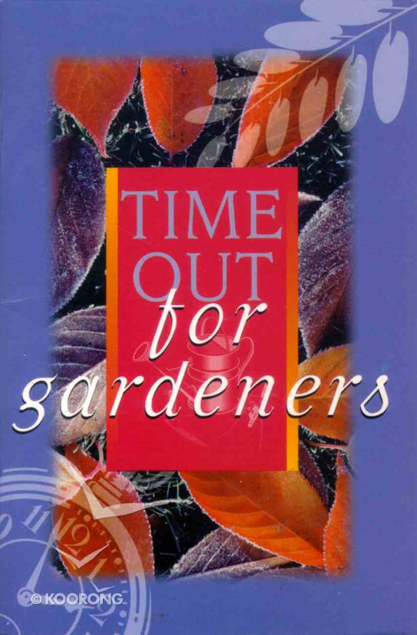 Time Out For Gardeners Paperback