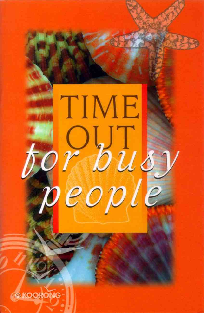 Time Out For Busy People Paperback