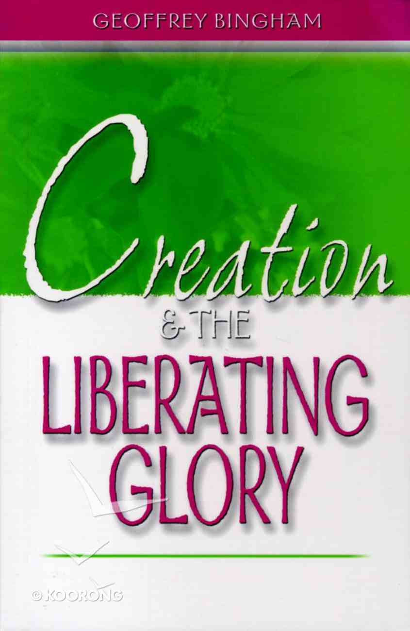 Creation & the Liberating Glory Paperback
