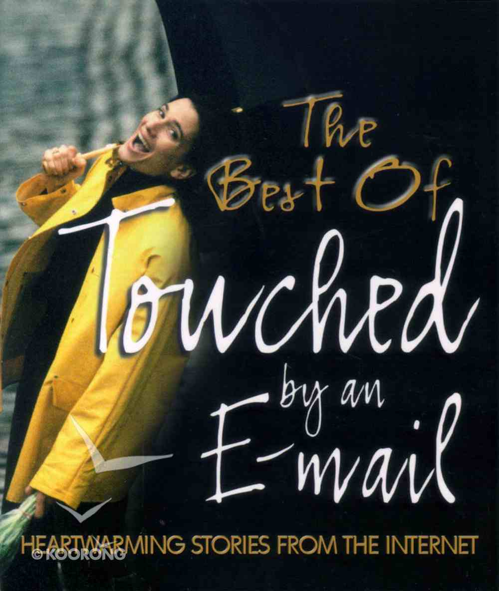 The Best of Touched By An E-Mail Paperback