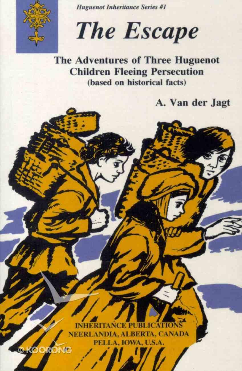 Huguenot Series the Escape Paperback