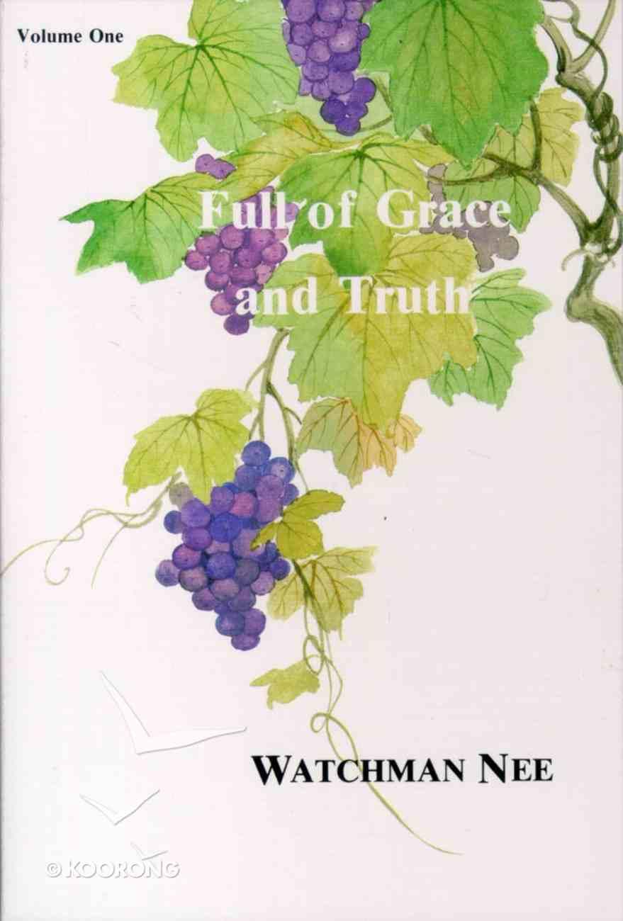 Full of Grace & Truth (Vol 1) Paperback