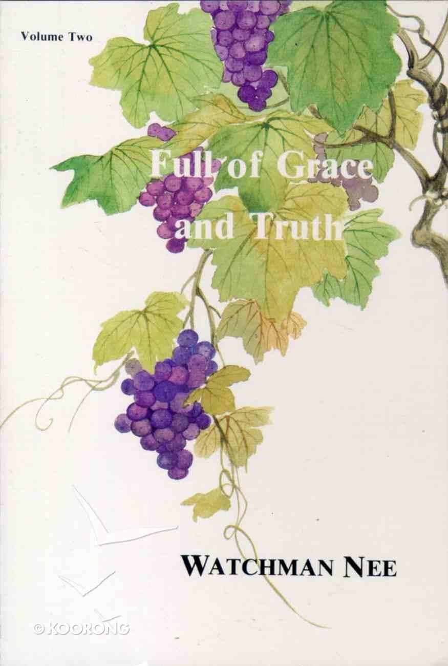 Full of Grace & Truth (Vol 2) Paperback