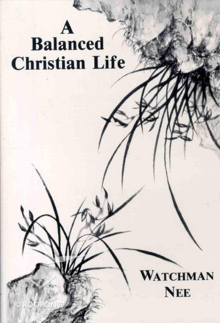 Balanced Christian Life Paperback