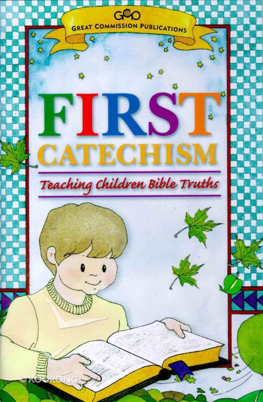 First Catechism Biblical Truth Gods Children Paperback