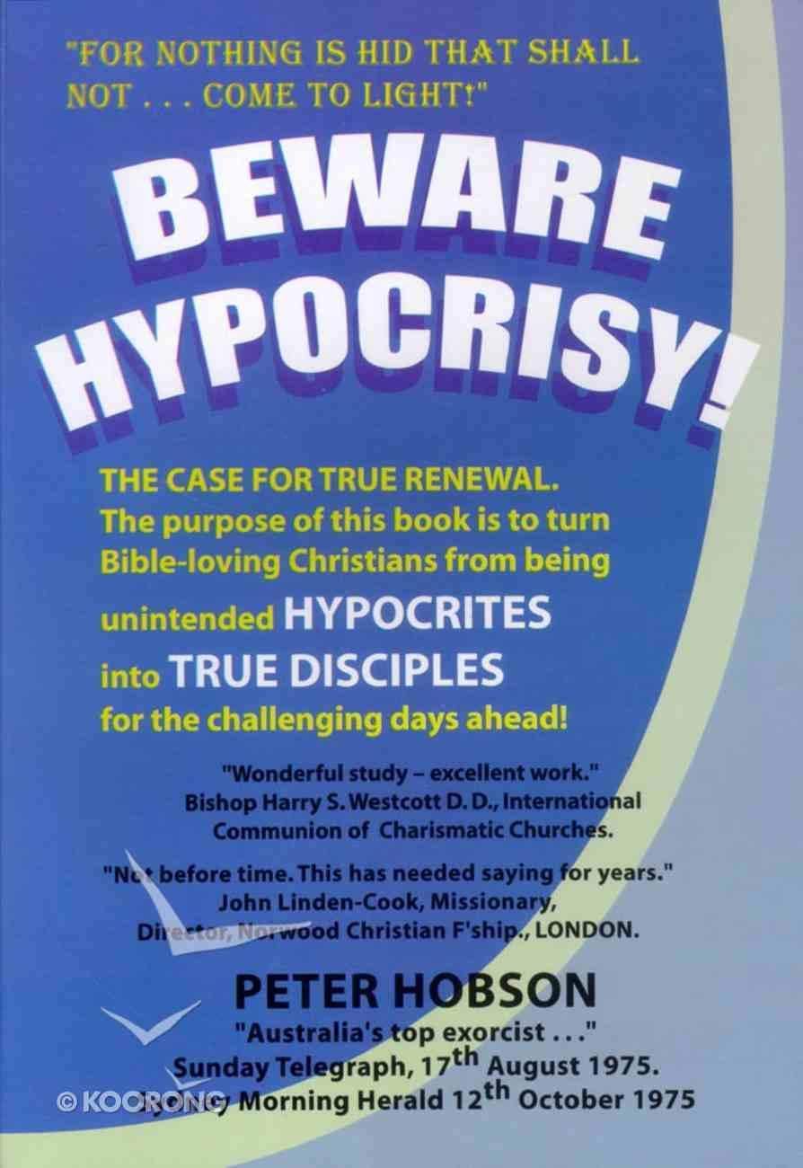 Beware Hypocrisy! Paperback