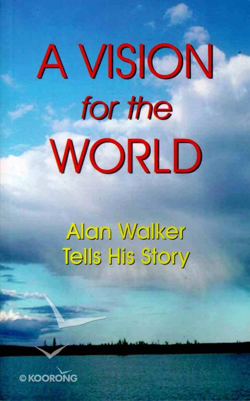 A Vision For the World (Alan Walker) Paperback