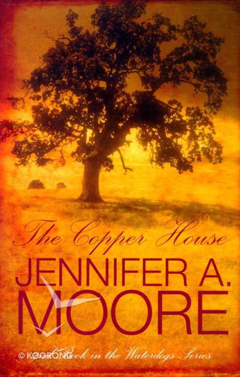 The Copper House (#02 in Waterdogs Series) Paperback