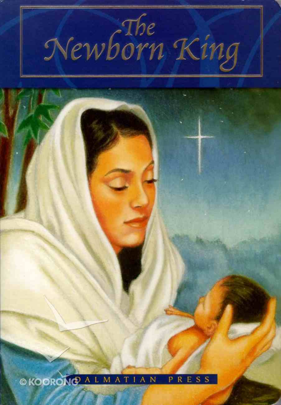 The Newborn King Board Book