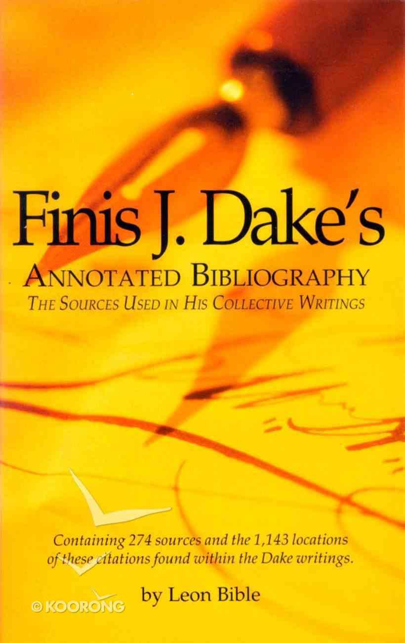 Finis J Dake's Annotated Bibliography Paperback