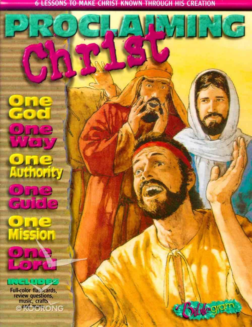 Proclaiming Christ (Text) (Biblegram Series) Paperback