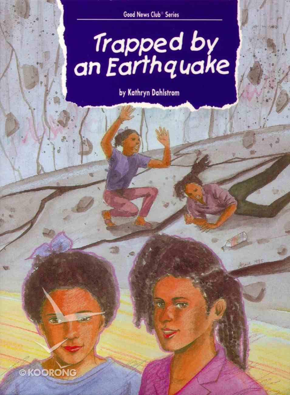 Gnc: Trapped By An Earthquake (Good New Club Series) Paperback