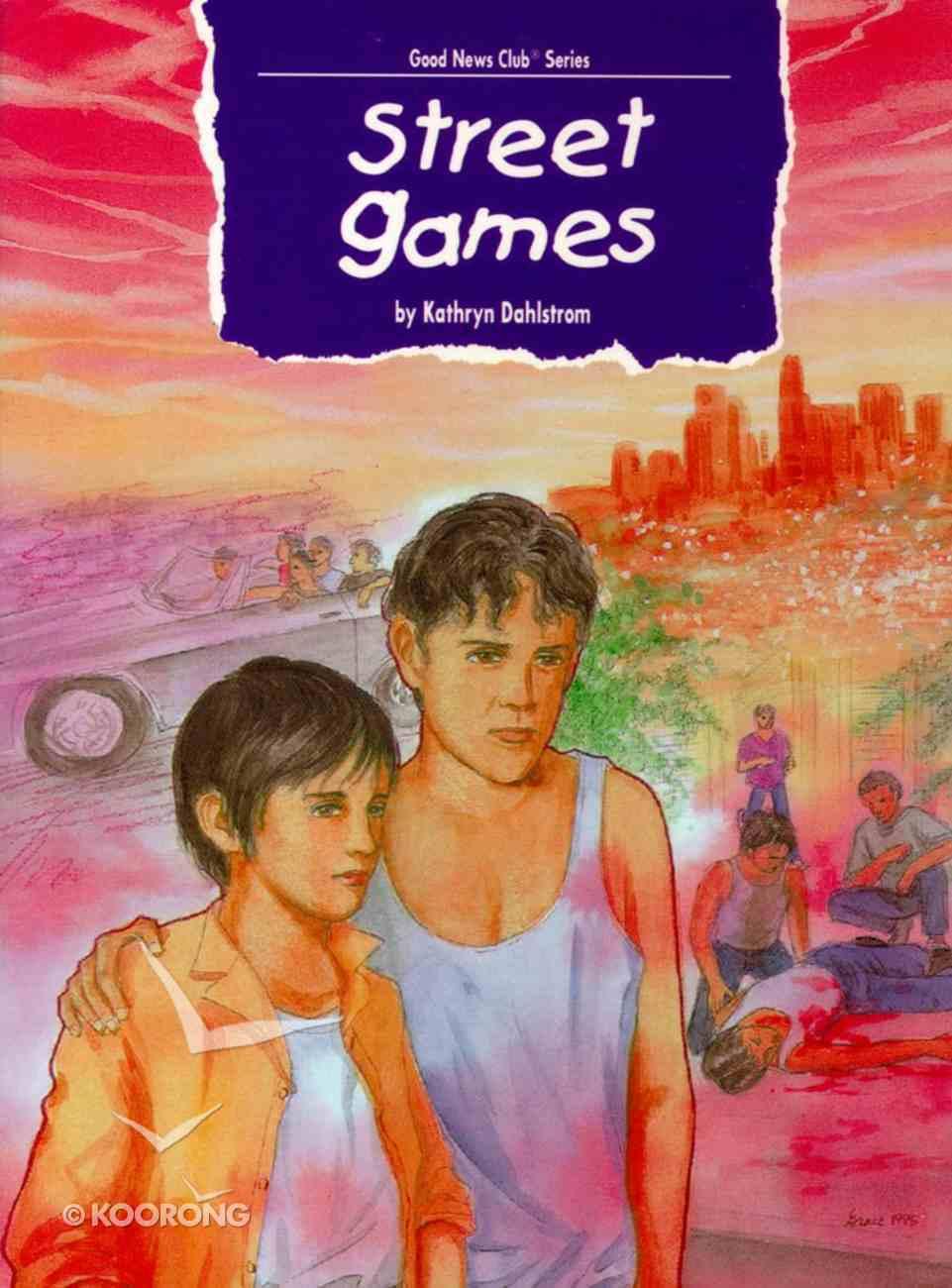 Gnc: Street Games (Good New Club Series) Paperback
