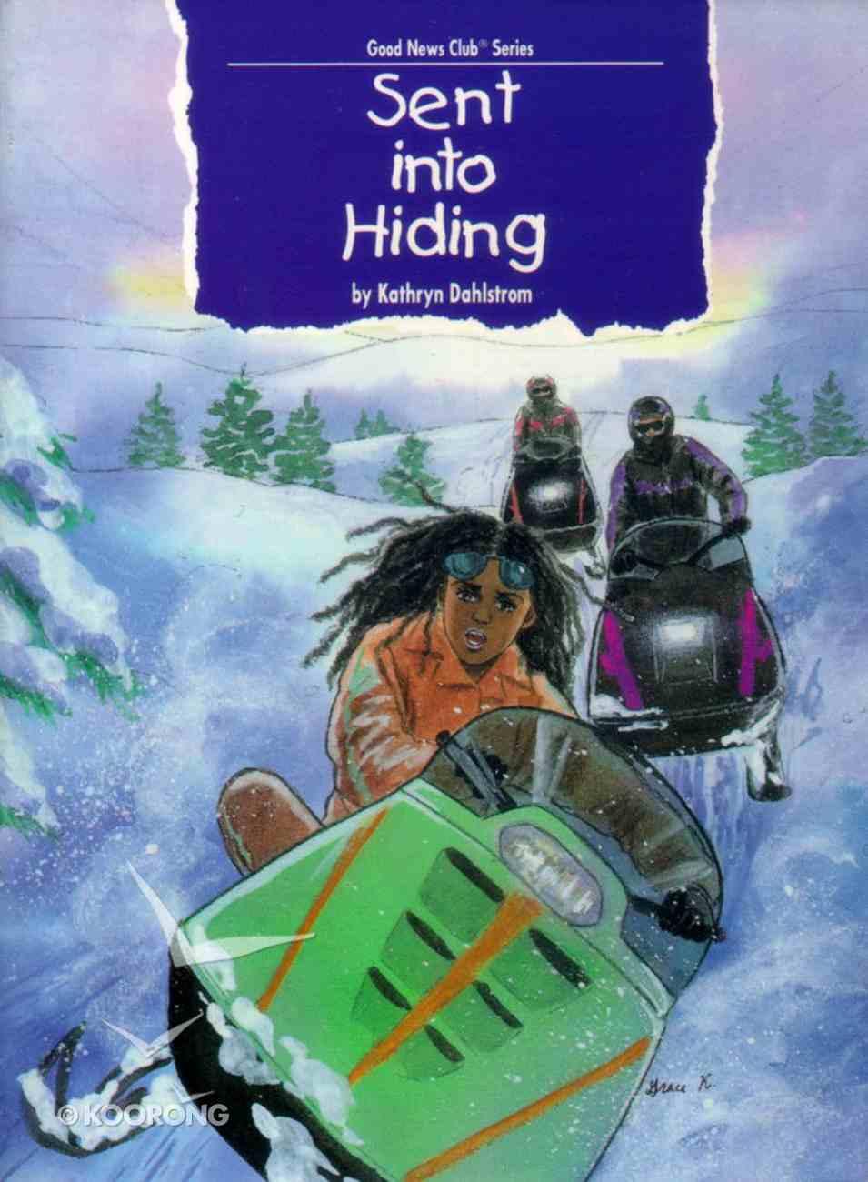 Gnc: Sent Into Hiding (Good New Club Series) Paperback