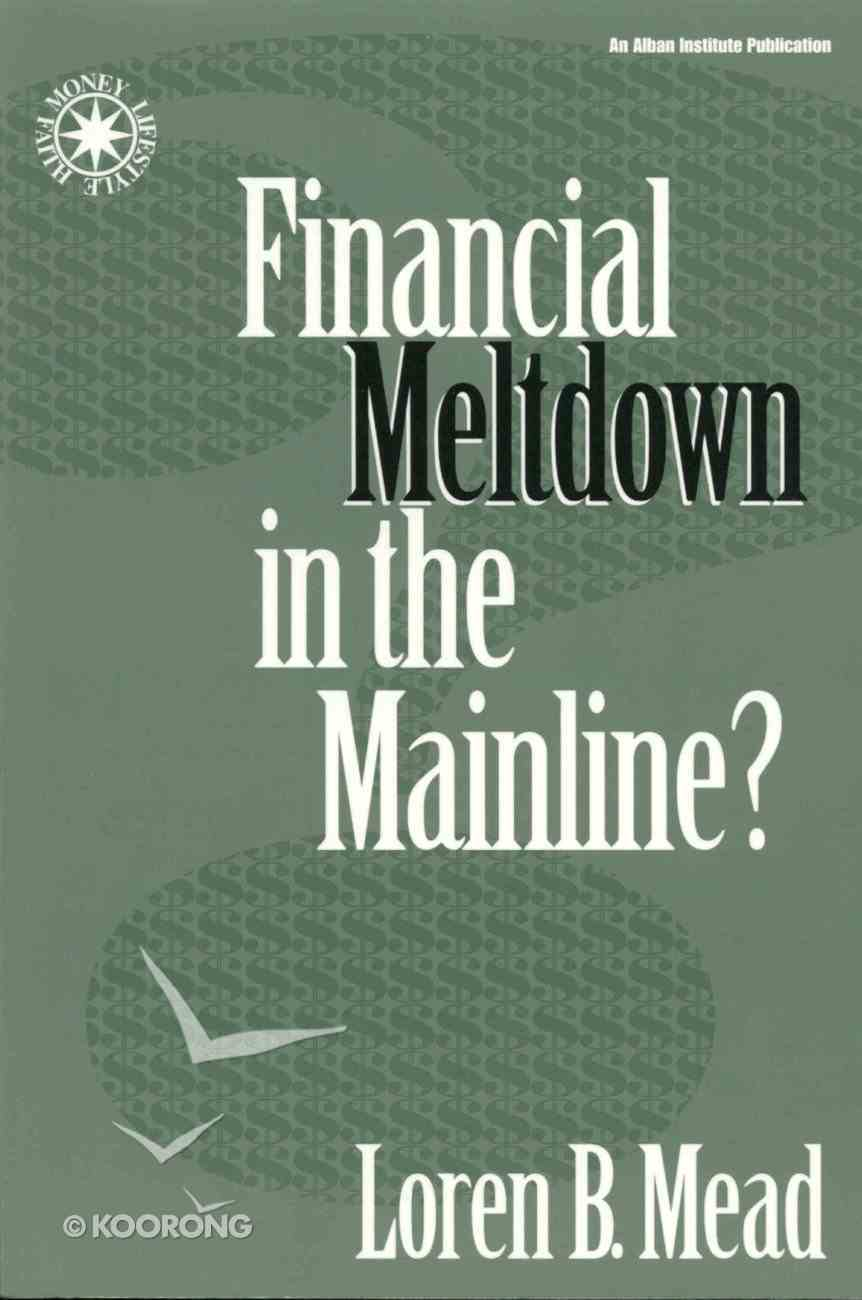 Financial Meltdown in the Mainline? Paperback
