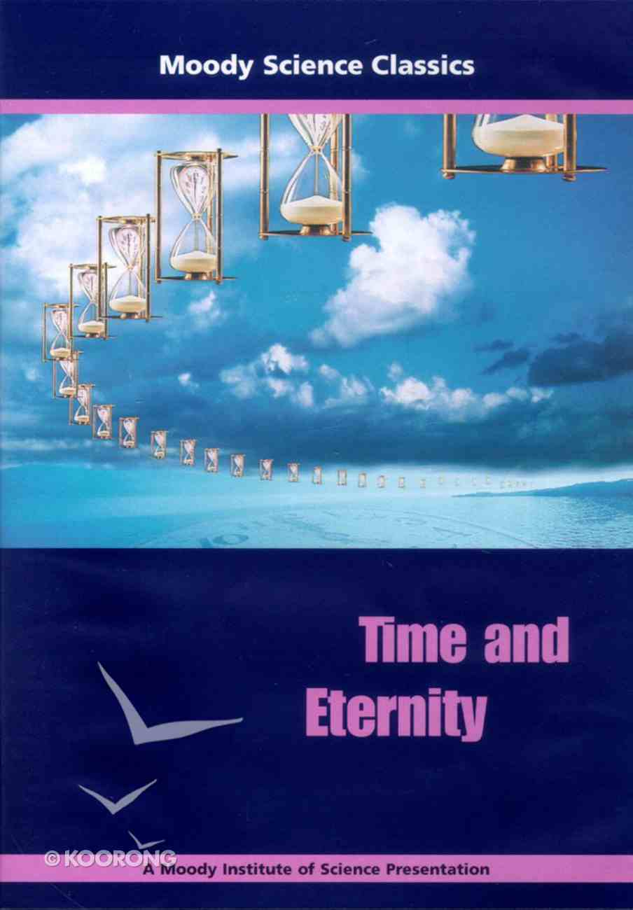 Time and Eternity (Moody Science Classics Series) DVD