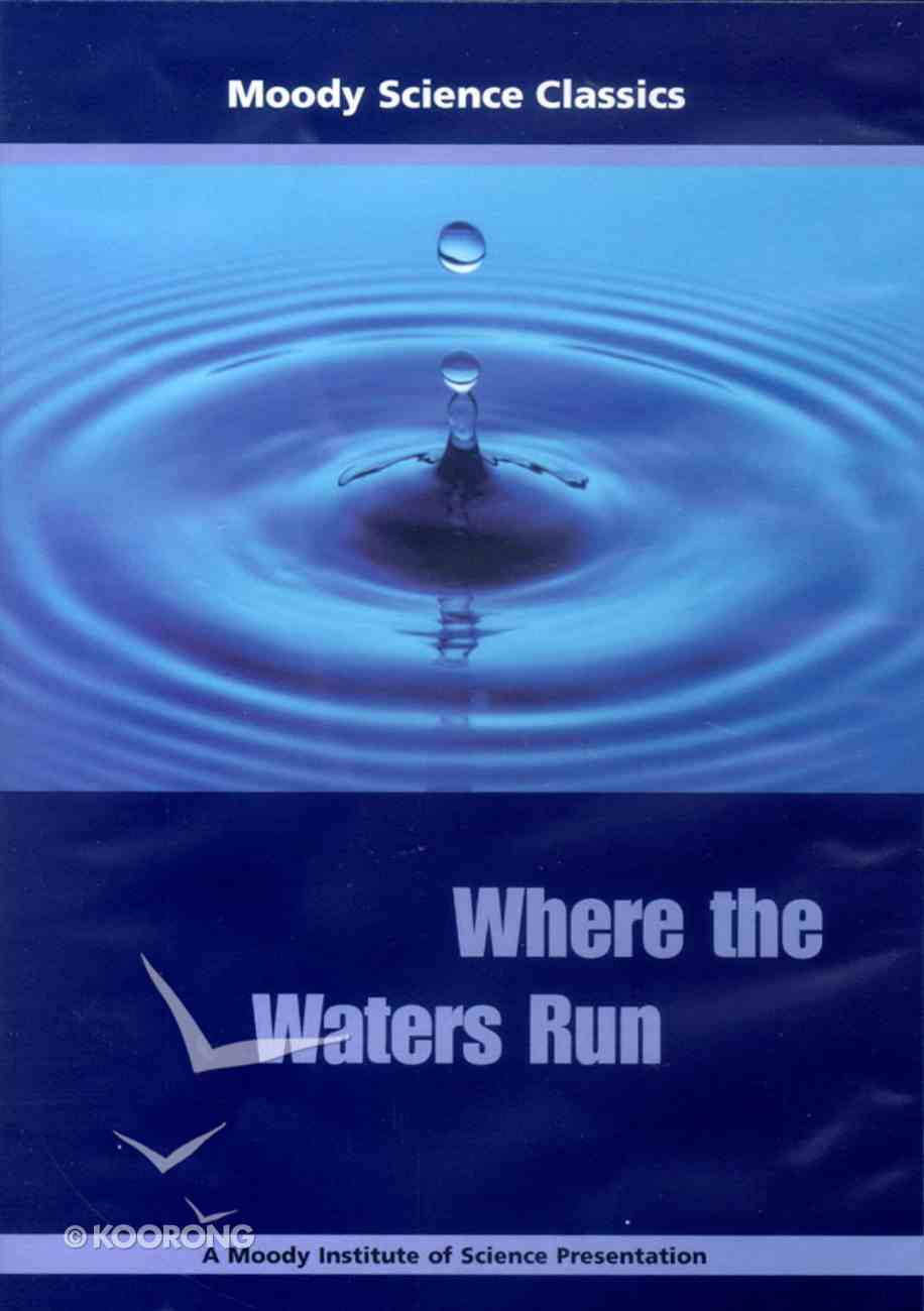 Where the Waters Run (Moody Science Classics Series) DVD